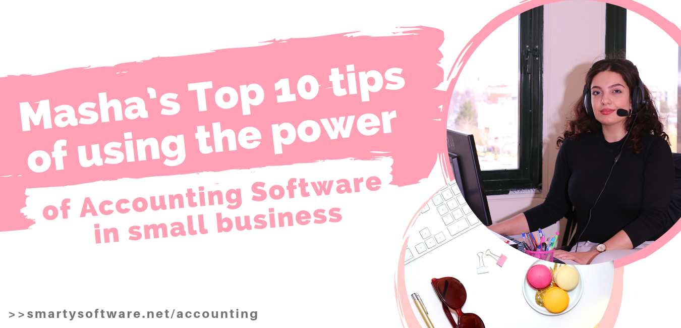 Masha Top 10 Tips of Using the Power of accounting software in small businesses