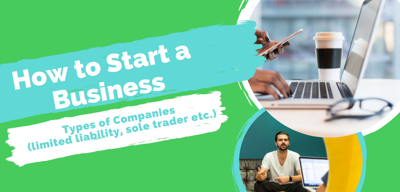 How to start a business - types of companies (limited liability, sole trader etc.)
