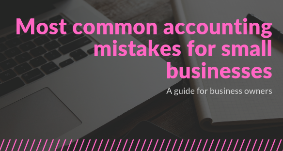 Most Common Accounting Mistakes for Small Businesses