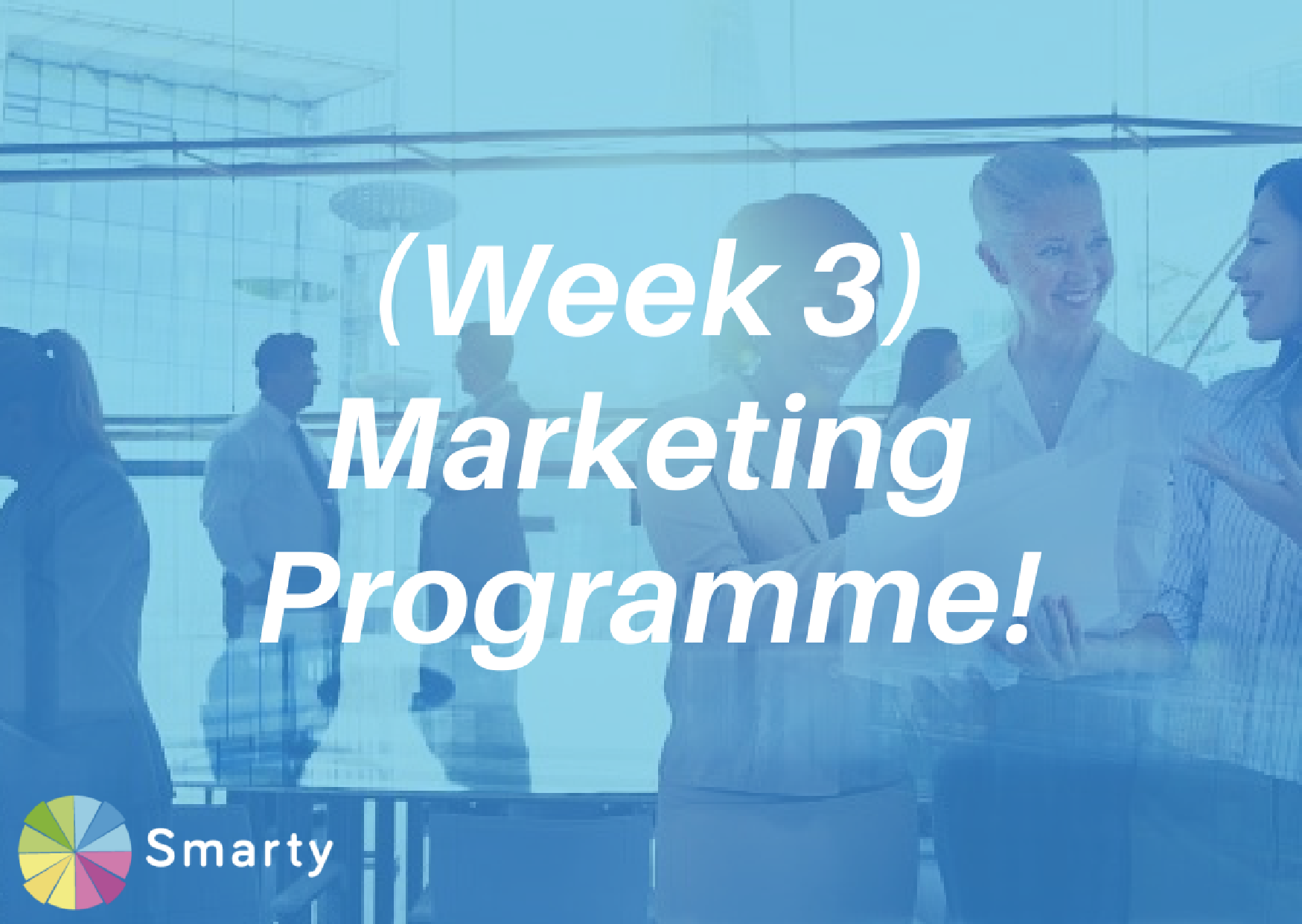 Week 3 Marketing Programme